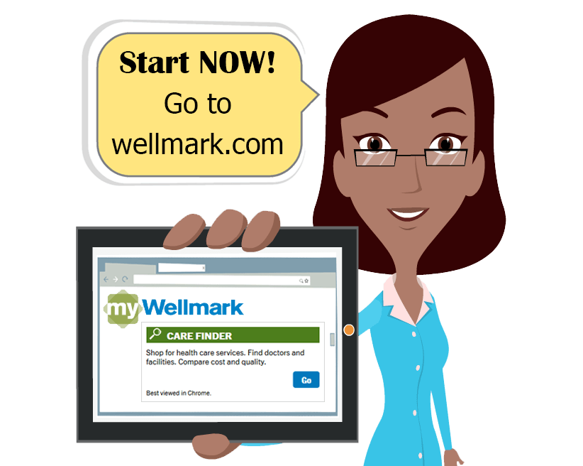 Start Now! Go to mywellmark.com