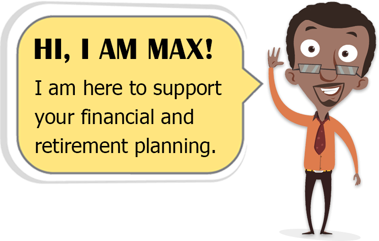 HRS introduces MAX. Max is character designed to help support your financial and retirement planning with tips and highlighting resources.